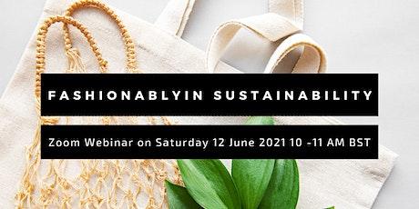 Fashionablyin Sustainability tickets