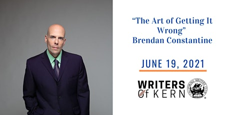 """""""The Art of Getting It Wrong""""  with Brendan Constantine tickets"""