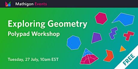 Exploring Geometry on Polypad tickets