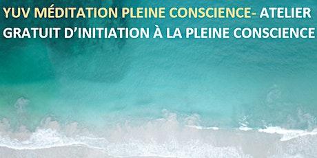 Atelier gratuit offert par Yuv Méditation de Pleine Conscience billets