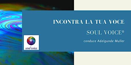 Soul Voice® : Incontra la tua Voce! biglietti