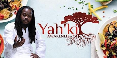 Yah'ki Awakened Master Herbalist Natural Healing Seminar tickets