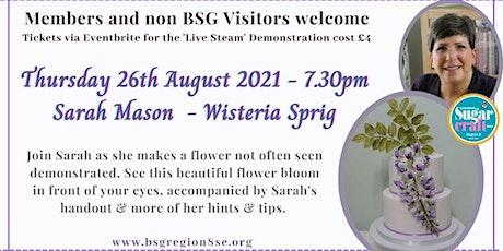 Sarah Mason - Demonstrates a Wisteria Spray tickets
