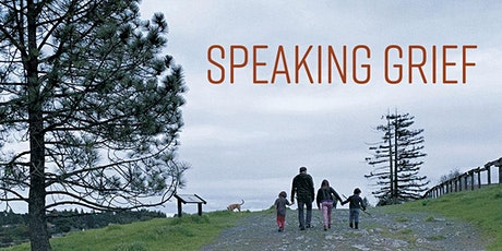 Speaking Grief Documentary Screening and Panel Discussion tickets