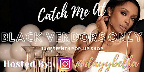 #blackvendorsonly Juneteenth Pop-Up Shop tickets