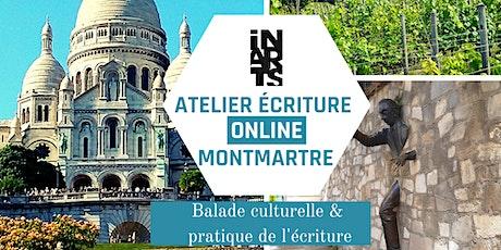 Escapade Virtuelle Artistique à Montmartre - atelier écriture en ligne billets