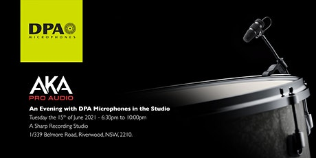 """AKA Pro Audio presents """"An Evening with DPA Microphones in the Studio"""" tickets"""