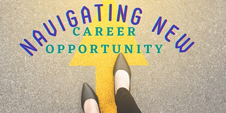 Navigating New Careers Opportunity 1 of 3 tickets