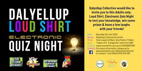 Dalyellup Loud Shirt Electronic Quiz Night tickets