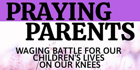 PRAYING PARENTS CONFERENCE 2021 - Breaking Barriers - Ephesians 2:14 tickets