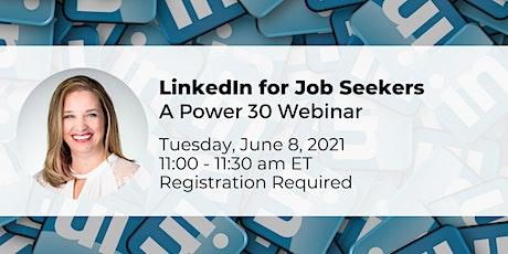 LinkedIn for Job Seekers - a Power 30 Webinar tickets
