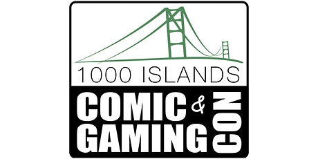 Thousand Islands Comic and Gaming Convention tickets