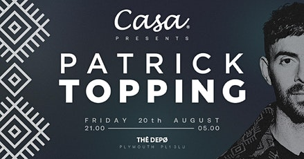 Casa Presents; Patrick Topping tickets