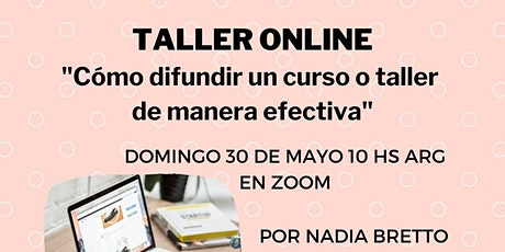 TALLER ONLINE: Cómo difundir un curso o taller de manera efectiva entradas