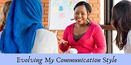 Evolving My Communication Style 2 of 3 tickets