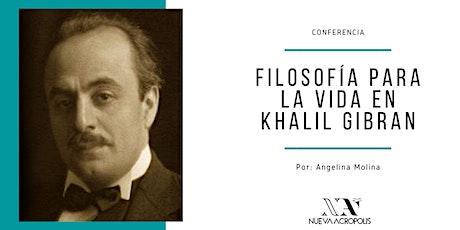 Conferencia: Filosofía para la Vida en Khalil Gibran tickets