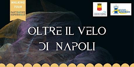 MAGGIO DEI MONUMENTI -Oltre il velo di Napoli tickets