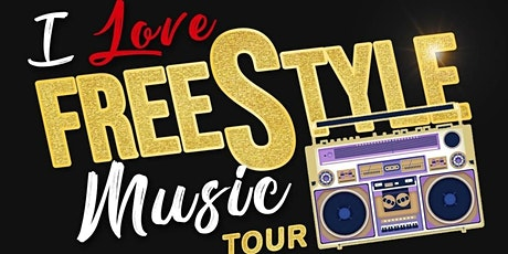 I Love FreeStyle Music Tour - San Jose tickets