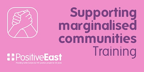 Supporting Marginalised Communities Training (for East London) tickets