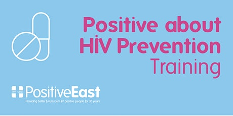 Positive about HIV Prevention Workshop (for East London) tickets
