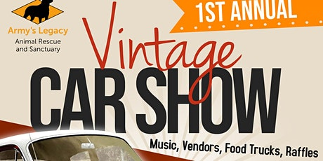 Army's Legacy Animal Rescue And Sanctuary 1st Annual Vintage Car Show tickets