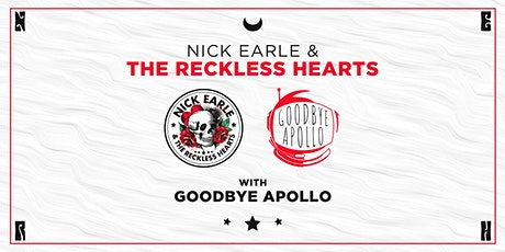 Nick Earle & The Reckless Hearts + Goodbye Apollo live at the Rock House tickets