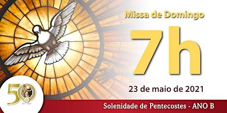 23/05 Pentecostes 7h ingressos