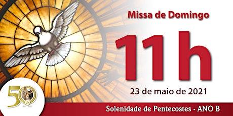 23/05 Pentecostes 11h ingressos