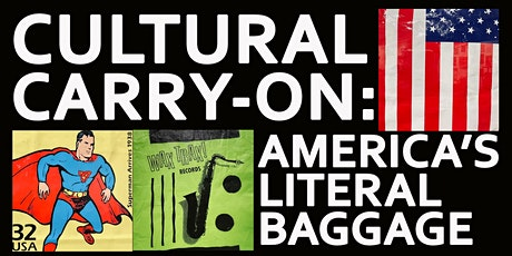 Cultural Carry-On: America's Literal Baggage tickets