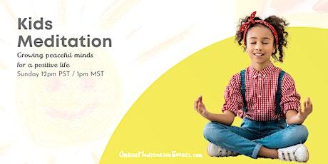 Kids Meditation (Online Class) tickets