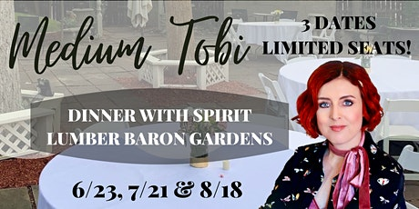 Dinner With Spirit Lumber Baron Gardens-With Medium Tobi tickets