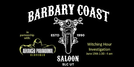 Witchin' Hour Barbary Coast Saloon, Saturday June 19th at 1:30 A.M. tickets