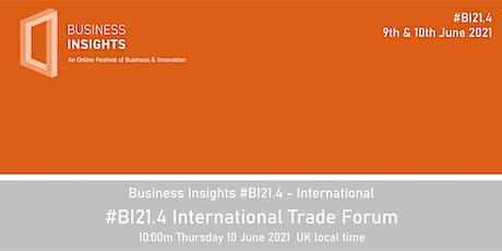 #BI21.4 International Trade Forum tickets