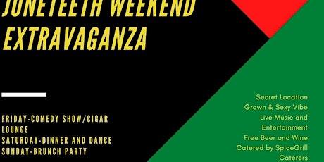 Juneteenth Weekend Extravaganza tickets