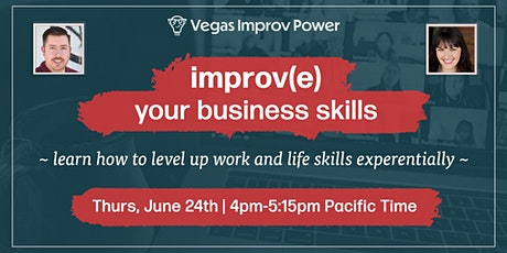 improv(e) your business skills - level up your work & life experientially tickets