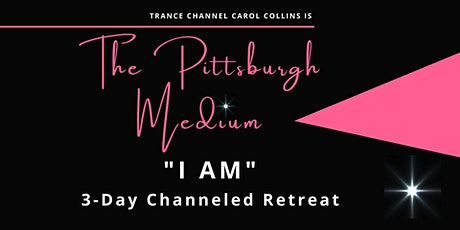 """The """"I AM"""" Live 3-day Retreat - a channeled event tickets"""