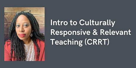 Intro to Culturally Responsive & Relevant Teaching (CRRT) tickets