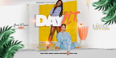 Day Lit... The Ultimate Day Party Experience @ Local Tap & Table tickets