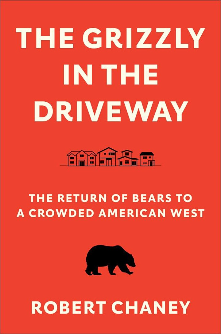An orange book cover with the title The Grizzly In The Driveway by Rob Chaney with line drawings of houses on a street and a bear