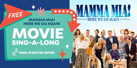 """Movie Screening: Sing-a-long with """"Mamma Mia: Here we go again!"""" tickets"""