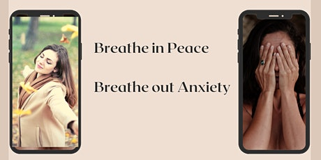 Breathe in Peace , Breathe Out Anxiety tickets