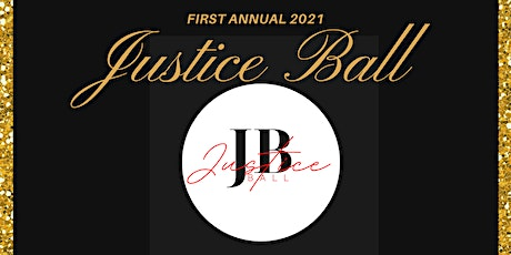 First Annual Justice Ball 2021 tickets