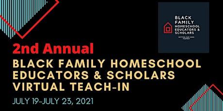 2nd Annual Black Family Homeschool Educators & Scholars Virtual Teach-In tickets