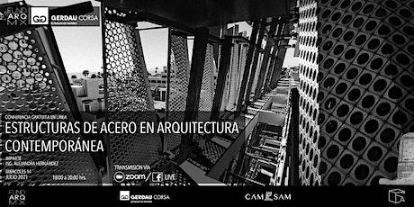 ESTRUCTURAS DE ACERO EN ARQUITECTURA CONTEMPORÁNEA: conferencia en línea boletos