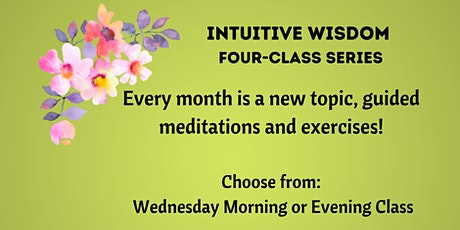 Intuitive Wisdom Four Class Series  June 2021 tickets