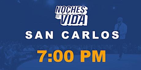 Noches de Vida 7:00pm San Carlos entradas