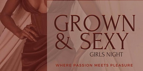 Grown & Sexy Girls Night Out tickets