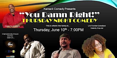 """You Damn Right!"" Thursday Night Comedy tickets"