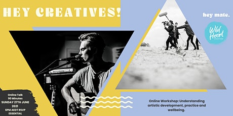 Hey Creatives:  Online Workshop on Artistic Development and Wellbeing tickets