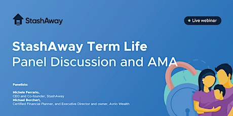 StashAway Term Life  - Panel Discussion & Ask Me Anything! tickets